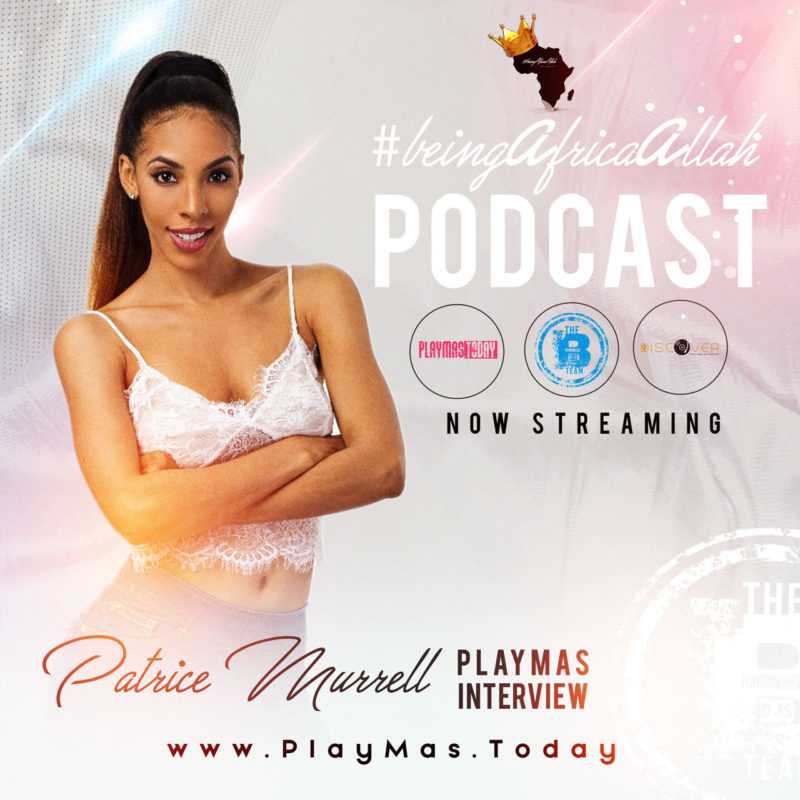 Patrice Murrell PlayMas on #beingAfricaAllah Podcast
