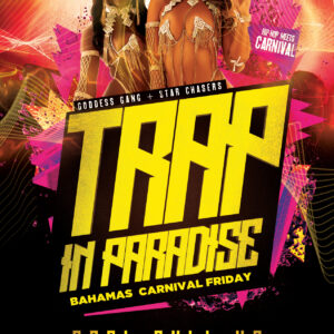 Trap In Paradise Bahamas Carnival Friday hosted by Black Carpet Ent, Goddess Gang Global, SocaPopUp.Party and Starchasers. New York meets the Bahamas for a Pool Side Day party featuring Hip-hop, Soca and Bahamian Rake n Scrape