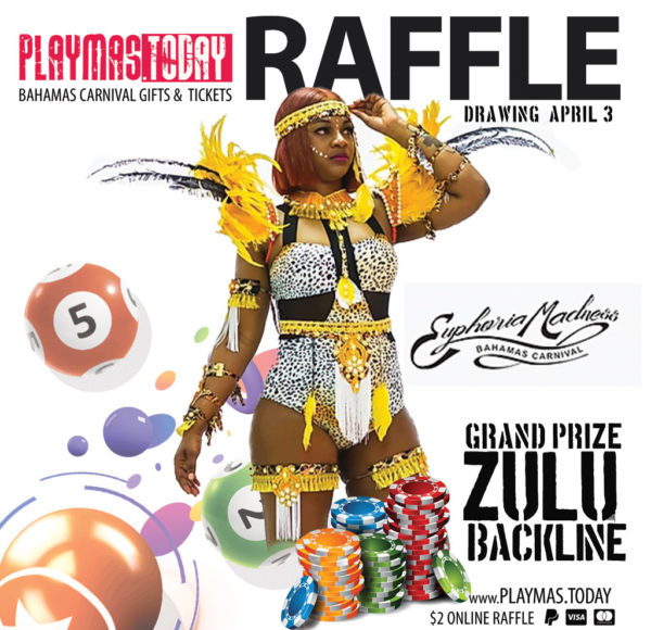 Bahamas Carnival 2020 $2 Costume Raffle Drawing April 4 Grand Prize Zulu Backline Costume, addtional prizes include event tickets, merchandise and ,more.