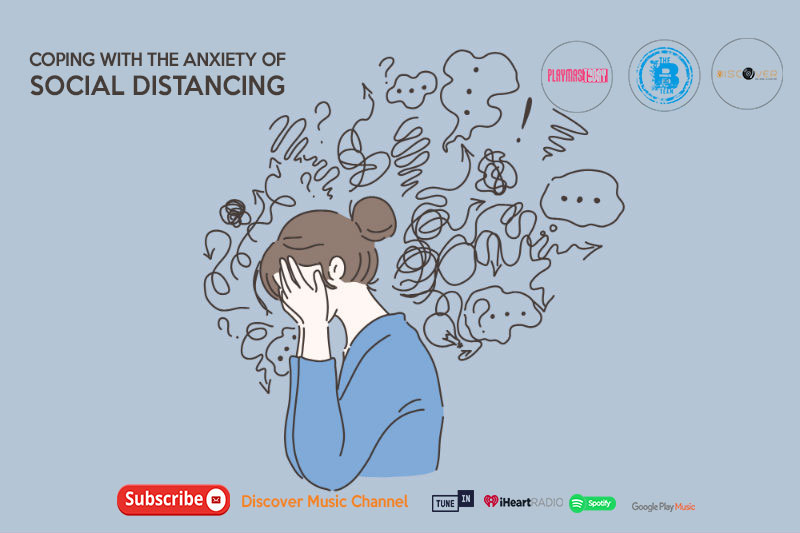 Coping with The anxiety of social distancing during Covid19