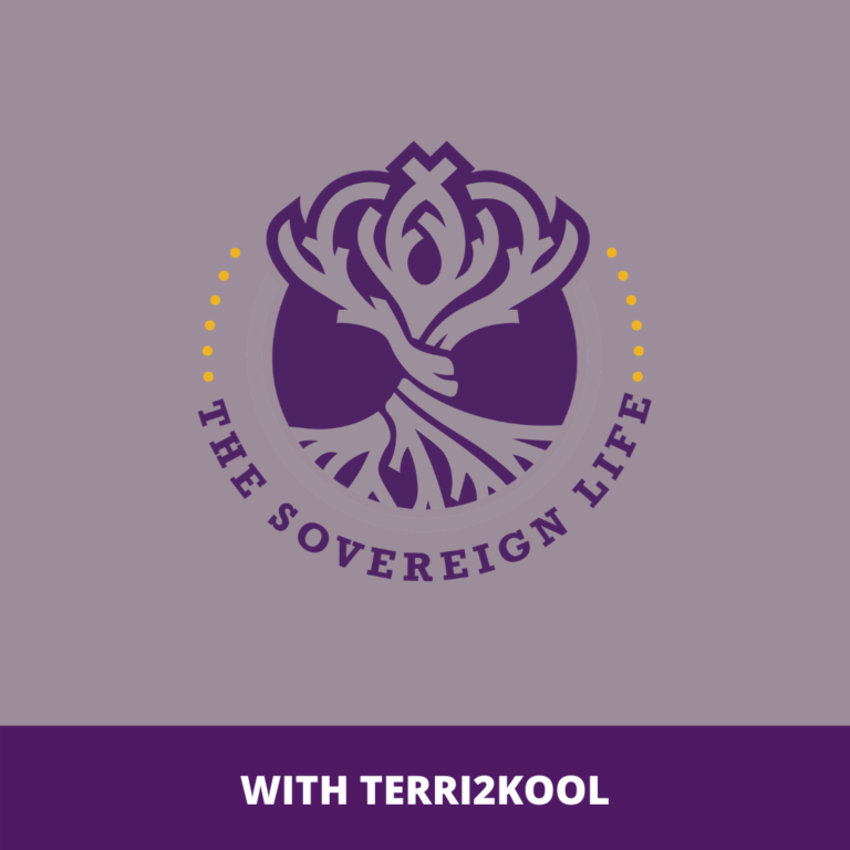 The Sovereign Life Podcast with Terri2Kool