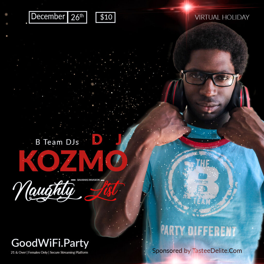 The #1 strip club DJ out of Atlanta DJ C Ka'as and 103.5 FM Lunch Box DJ, DJ Kozmo play Naughty List Sat. Dec 26, 2020 at 8pm est on Goodwifi.party