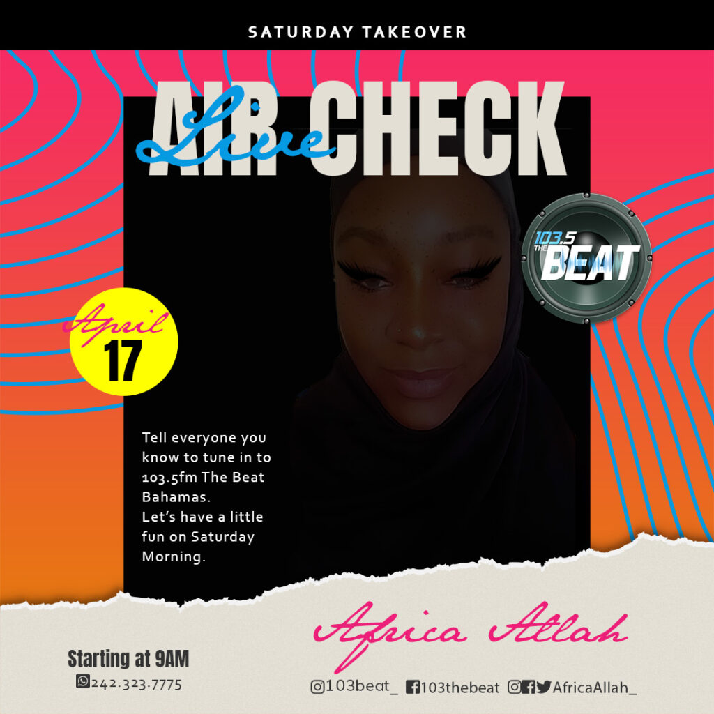 Listen live on Saturday, April 17, 2021 from 9am -1pm est via AfricaAllah.com Live Air Check on 103.5FM the Beat Bahamas